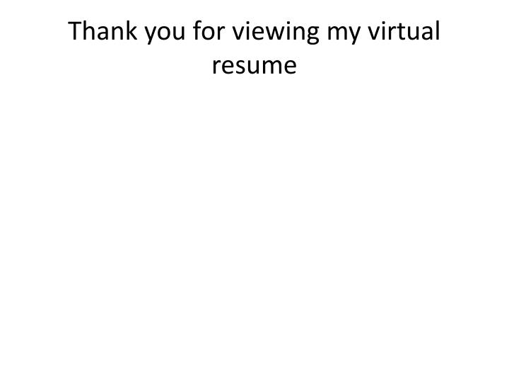 thank you for looking at my resumes