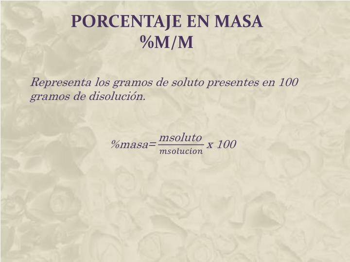 PORCENTAJE EN MASA %m/M