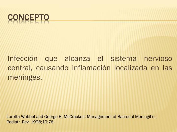 Infección que alcanza el sistema nervioso central, causando inflamación localizada en las meninges.