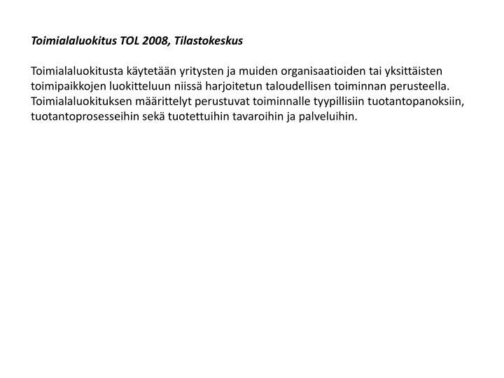 Toimialaluokitus TOL 2008, Tilastokeskus