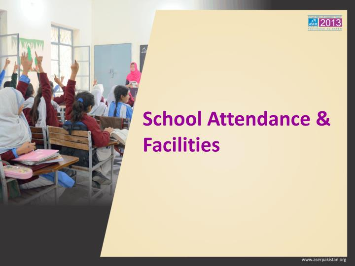 School Attendance & Facilities