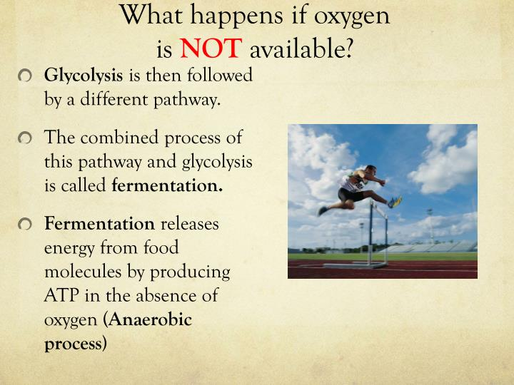 What happens if oxygen