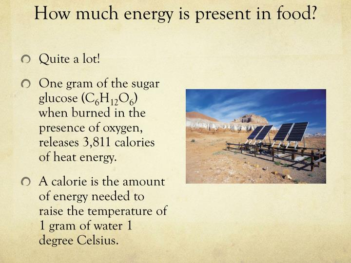 How much energy is present in food?