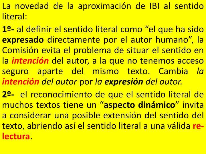 La novedad de la aproximación de IBI al sentido literal: