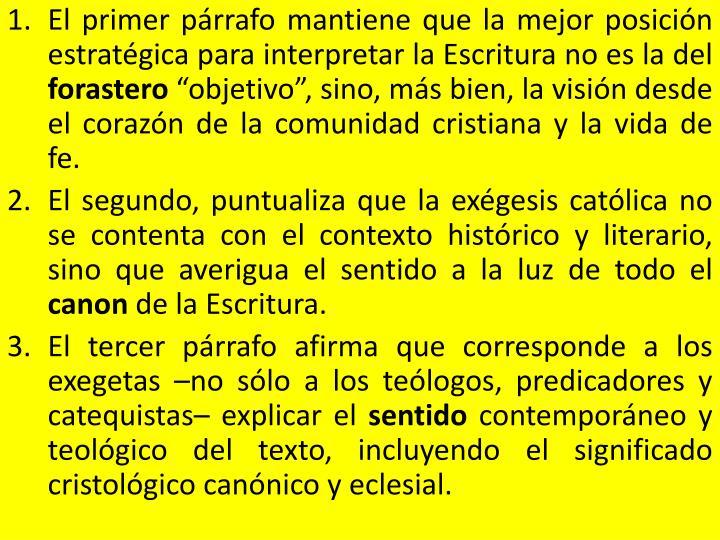 El primer párrafo mantiene que la mejor posición estratégica para interpretar la Escritura no es la del