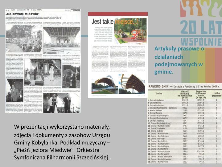 W prezentacji wykorzystano materiały, zdjęcia i dokumenty z zasobów Urzędu Gminy Kobylanka