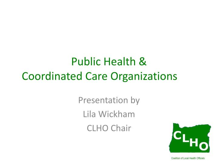 Public health coordinated care organizations