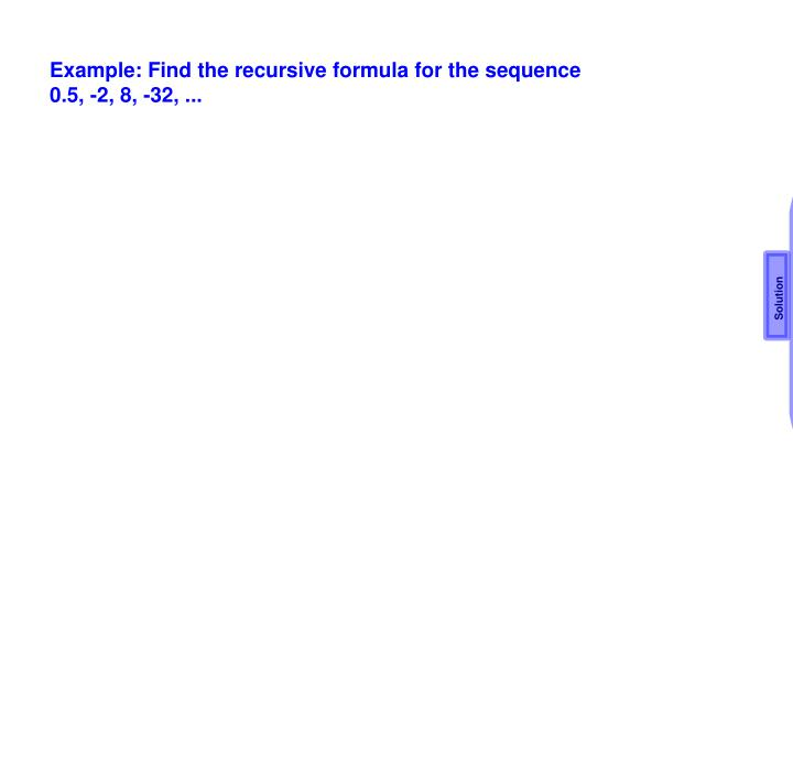 Example: Find the recursive formula for the sequence