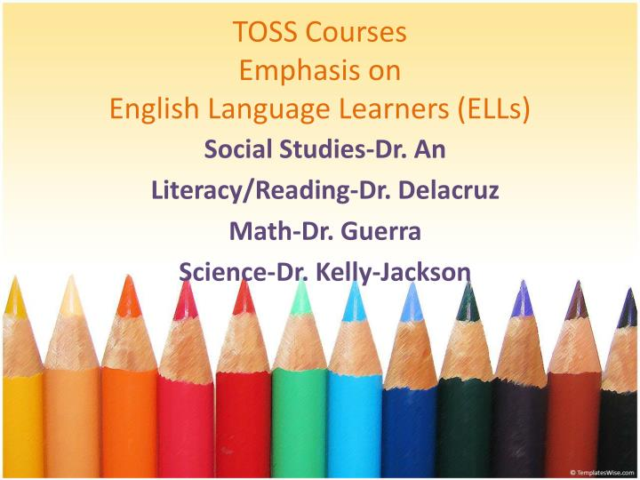 Toss courses emphasis on english language learners ells