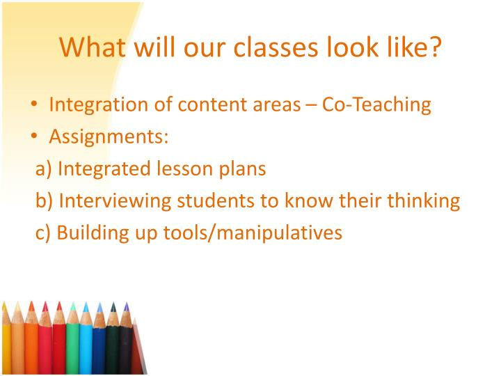 What will our classes look like?