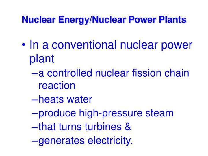 Nuclear Energy/Nuclear Power Plants