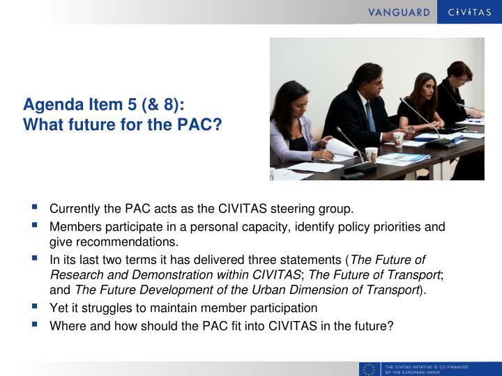Agenda Item 5 (& 8):