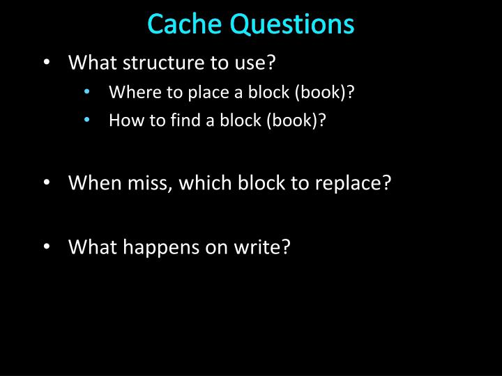 Cache Questions