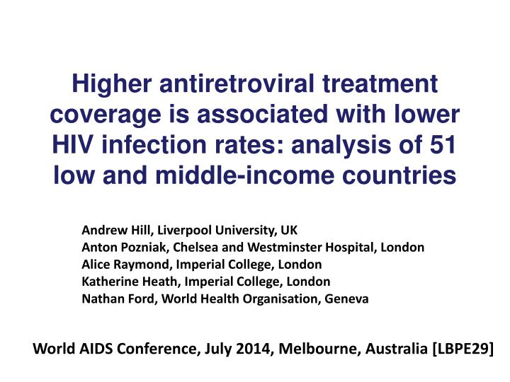 Higher antiretroviral treatment coverage is associated with lower    HIV infection rates: analysis o...