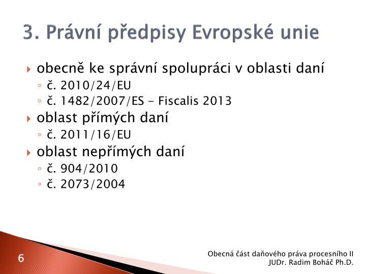 3. Právní předpisy Evropské unie