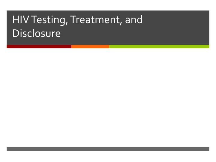 Criminal Laws and Attitudes toward HIV Testing, Treatment, and Disclosure