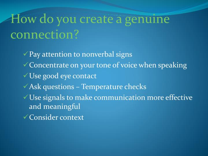 How do you create a genuine connection?