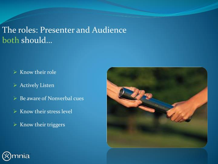 The roles: Presenter and Audience