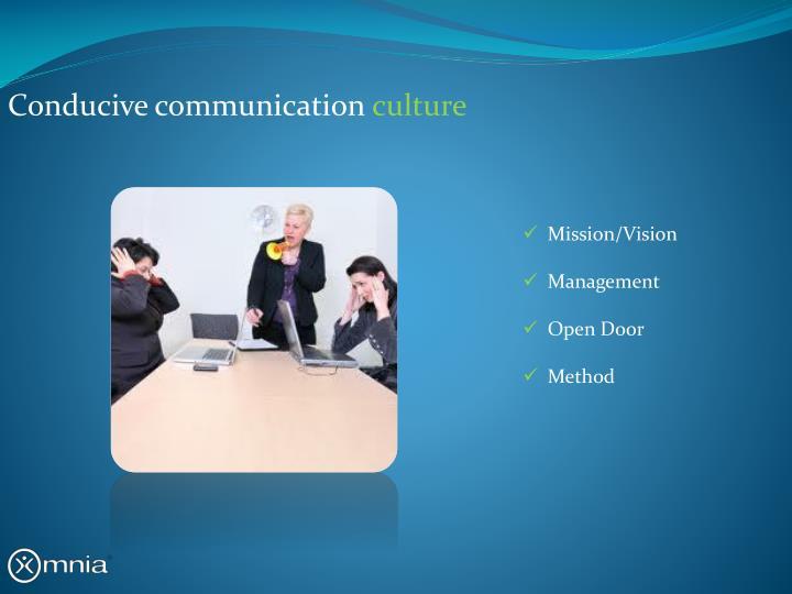 Conducive communication