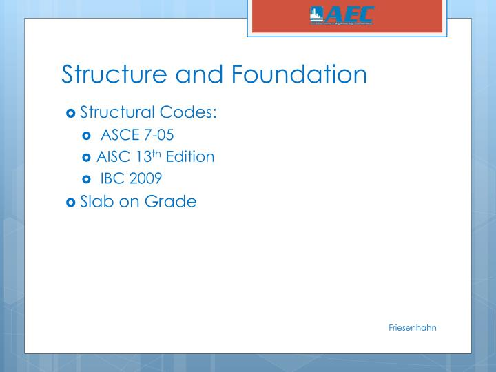 Structure and Foundation