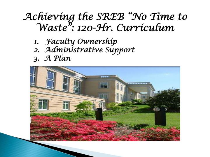 "Achieving the SREB ""No Time to Waste"": 120-Hr. Curriculum"