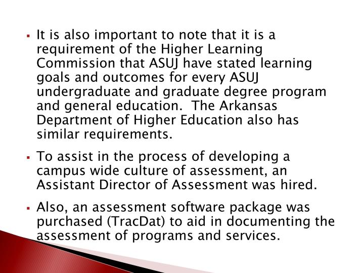 It is also important to note that it is a requirement of the Higher Learning Commission that ASUJ ha...