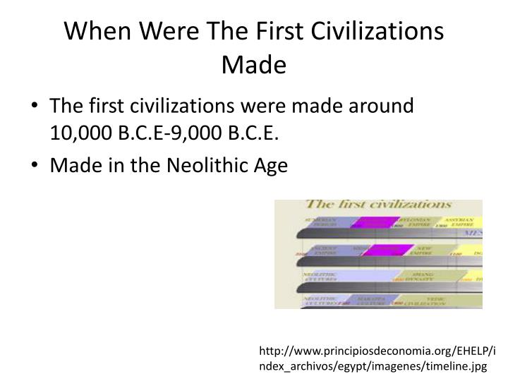When were the first civilizations made