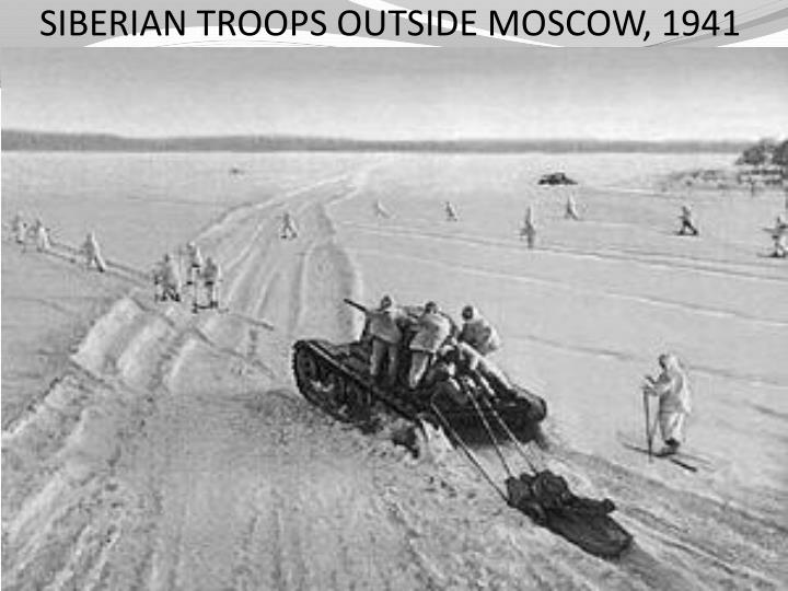 SIBERIAN TROOPS OUTSIDE MOSCOW, 1941