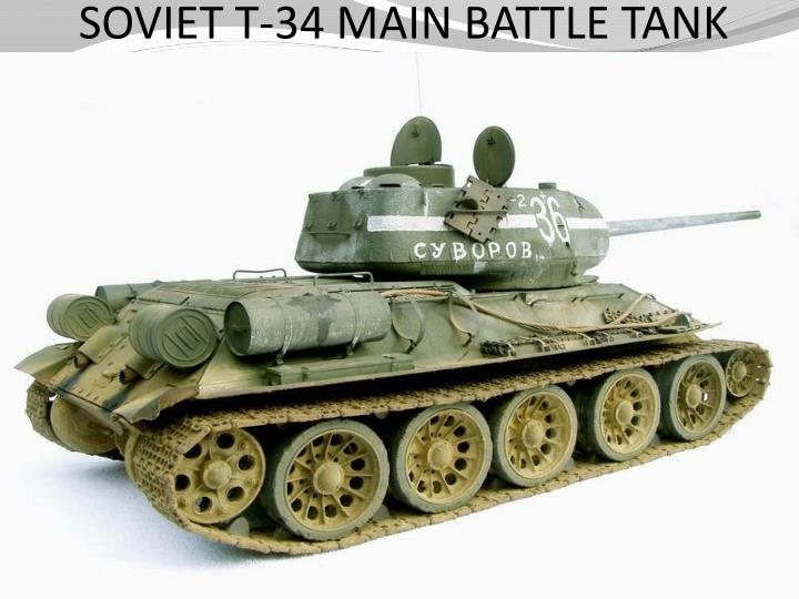 SOVIET T-34 MAIN BATTLE TANK
