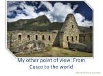 my other point of view from cusco to the world
