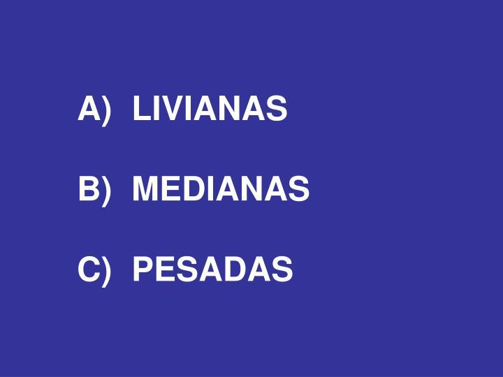 A)LIVIANAS