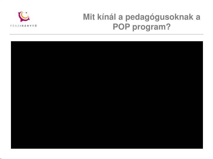 Mit kínál a pedagógusoknak a POP program?