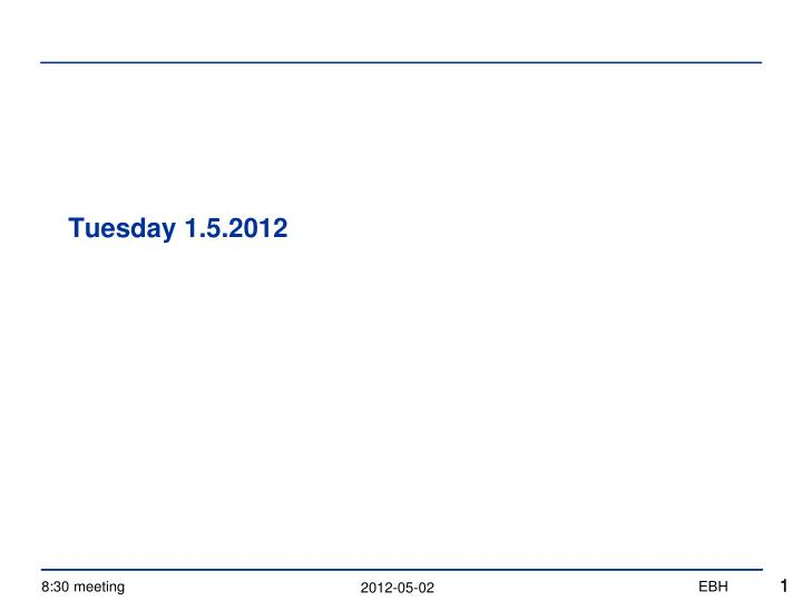 Tuesday 1 5 2012