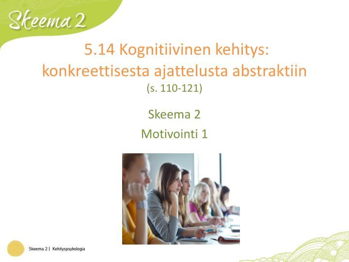 5.14 Kognitiivinen