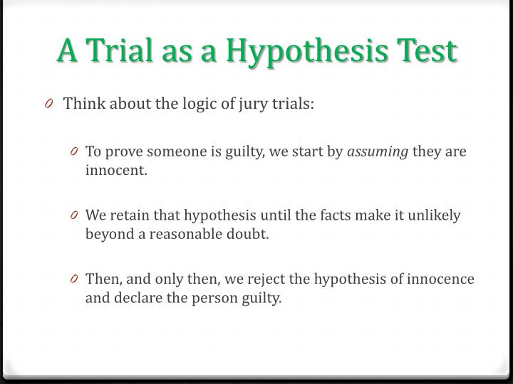 A Trial as a Hypothesis Test