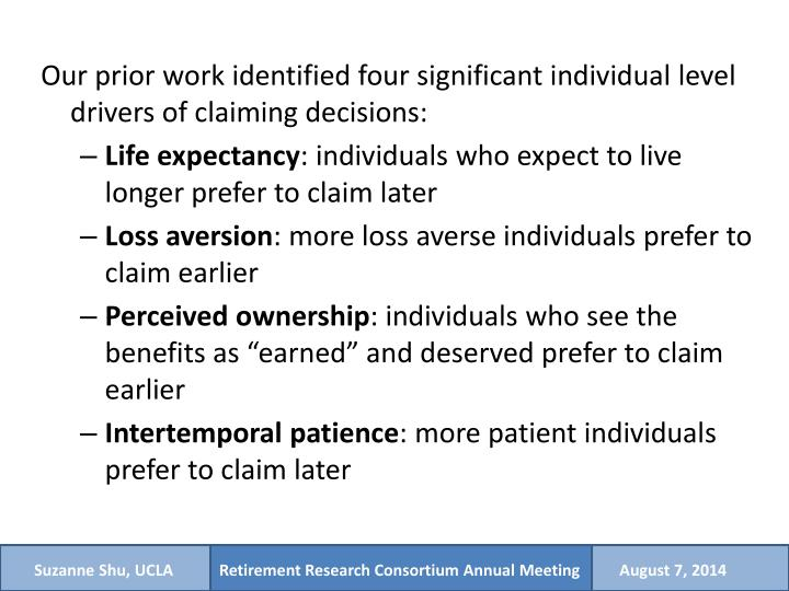 Our prior work identified four significant individual level drivers of claiming decisions: