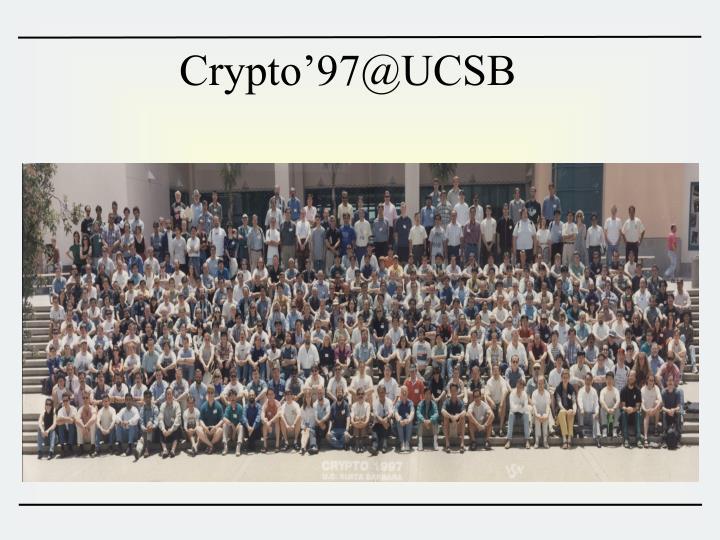 Crypto'97@UCSB