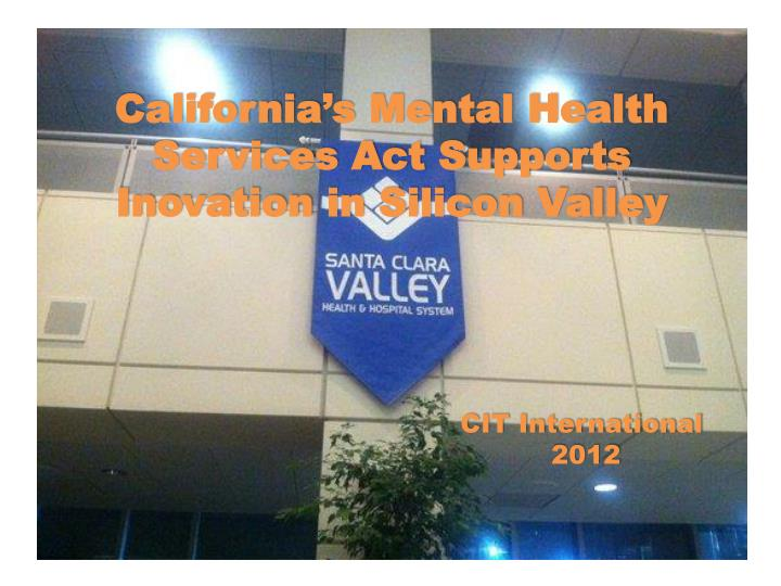 California's Mental Health Services Act Supports