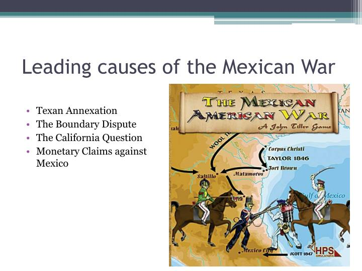 Leading causes of the Mexican War