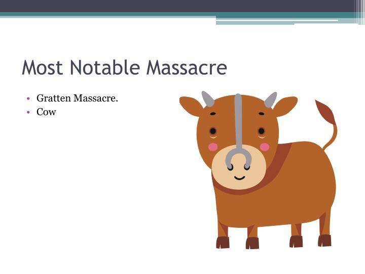 Most Notable Massacre
