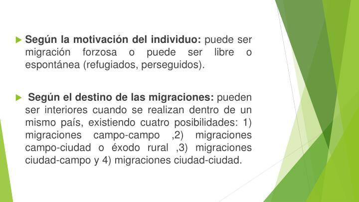 Según la motivación del individuo: