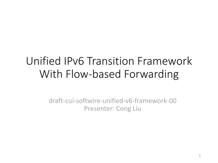Unified ipv6 transition framework with flow based forwarding