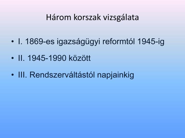 Három korszak vizsgálata