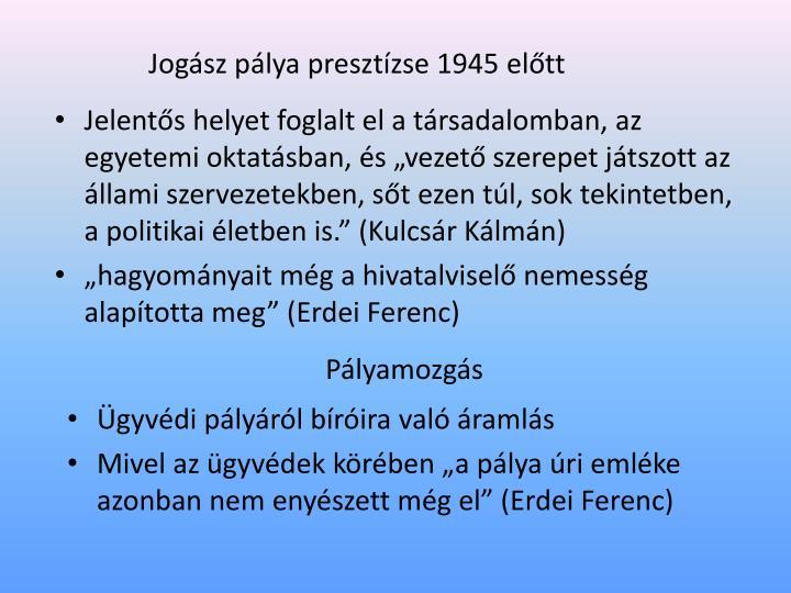 Jogász pálya presztízse 1945 előtt