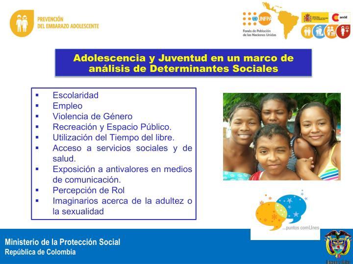 Adolescencia y Juventud en un marco de análisis de Determinantes Sociales