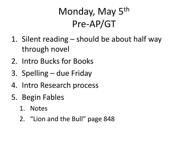 Monday may 5 th pre ap gt
