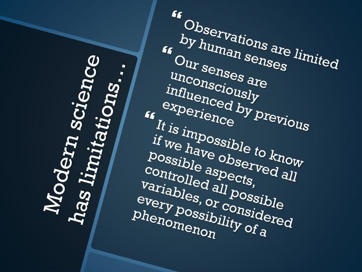 Observations are limited by human senses