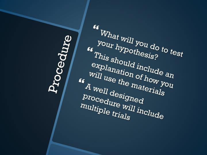 What will you do to test your hypothesis?