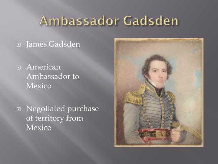 Ambassador Gadsden