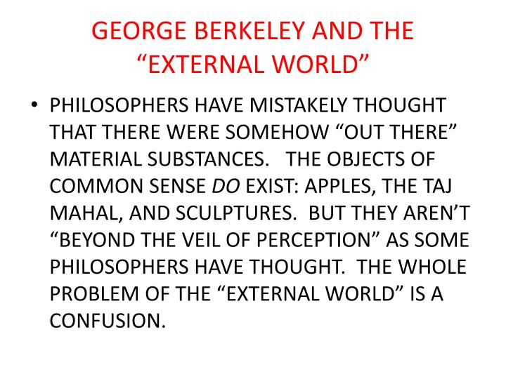 "GEORGE BERKELEY AND THE ""EXTERNAL WORLD"""